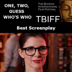 The Buddha International Film Festival (TBIFF) Award Winner for Best Screenplay! One, Two, Guess Who's Who