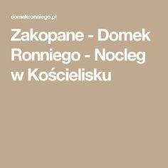 Zakopane - Domek Ronniego - Nocleg w Kościelisku
