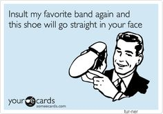 "...except that MY shoes typically have a good 4-6"" heel on them.  ;)  Take THAT!"