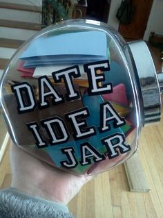 My husband and I always have trouble picking things for dates. So now all we have to do is pick one out of the jar!