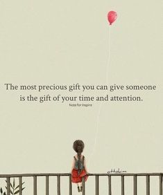 The most precious gift you can give..