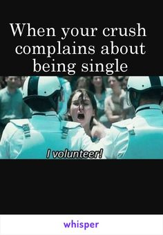 When your crush complains about being single teenager post шутки. Funny Crush Memes, Crush Humor, Really Funny Memes, Stupid Funny Memes, Funny Relatable Memes, Hilarious, Funny Humor, Relatable Crush Posts, Single Memes