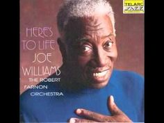 Here's to Life - Joe Williams