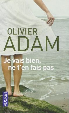 Je vais bien, ne t'en fais pas - Olivier ADAM - Livres