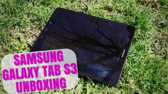 Samsung Galaxy Tab S3 UNBOXING