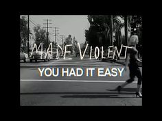 MADE VIOLENT - YOU HAD IT EASY (OFFICIAL LYRIC VIDEO)