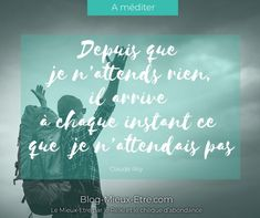 Citation – Depuis que je n'attends rien… Le Reiki, Chalkboard Quotes, Art Quotes, Calm, Blog, Self Esteem, Self Confidence, Law Of Attraction, Positive Thoughts