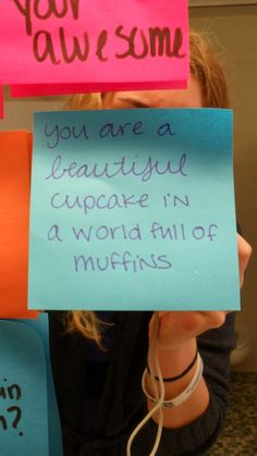 You Are a Beautiful Cupcake In A World Full Of Muffins