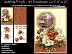 Autumn Woods - A4 Decoupage Card Mini Kit by Mary MacBean A4 size (approximately) card front with a framed autumn scene and roses. The kit has 6 sheets which include the card front decoupage sentiments and a matching background sheet. There are 5 sentiments - Thank You With Love Get Well Soon Especially for You Happy Birthday - or a blank tag for your own message.