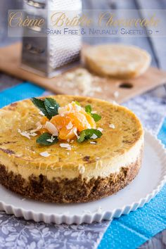Creme Brulee Cheesecake  | by Sonia! The Healthy Foodie - I think this will work with coconut cream instead of dairy, worth a try!