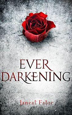 Ever Darkening (Darkening Light Book 1) by Janeal Falor…