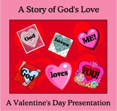 A Story of God's Love: A Valentine's Day Presentation   @Misty Hoyer you need to check out this lori's pins.....they are GREAT