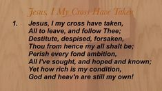 Song lyrics to Jesus, I my cross have taken, by Henry Francis Lyte Gospel Music, Music Lyrics, Me Condition, Wisdom, Songs, God, Lyrics, Dios, Song Lyrics
