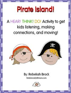 FREE!!!  Are your students ready to get moving?  Do they need to enhance their listening and recall skills?  Pirate Island is the first in the Hear! Think! Do! Series, all of which build auditory skills and teach kids to listen, make connections, and get moving in fun ways!