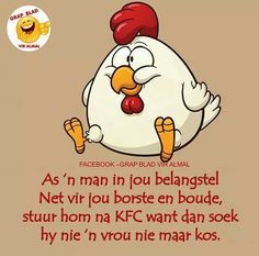 Mans en KFC Qoutes, Funny Quotes, Afrikaanse Quotes, Laugh At Yourself, My Roots, Twisted Humor, Text Messages, Art Quotes, Language