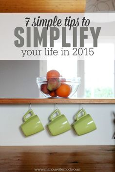 7 tips to simplify your life in 2015