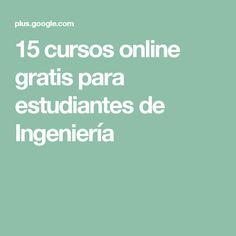 15 cursos online gratis para estudiantes de Ingeniería