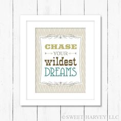 Chase Your Wildest Dreams: Inspirational Quote Poster, Art Print - Southwest, Western, Chevron, Stripes - Tan, Khaki, Green, Turquoise. $15.00, via Etsy.