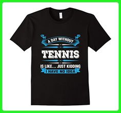 Mens A Day Without Tennis Is Like Just Kidding Tennis T-Shirt 3XL Black - Sports shirts (*Amazon Partner-Link)