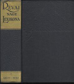Révai nagy lexikona; az ismeretek enciklopédiája. Budapest: Révai Testvérek Irodalmi Intézet Részvénytársaság, 1911-35. [AE31 .R4 kot.1-21 (PJRC)]