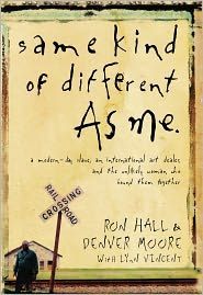 Same Kind of Different as Me: A Modern-Day Slave, an International Art Dealer, and the Unlikely Woman Who Bound Them Together by Ron Hall: NOOK Book Cover