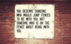 You stayed on the fence way too long..