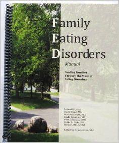 Family Eating Disorders Manual by Laura Hill, David Dagg, Michael Levine, Linda Smolak, et al.