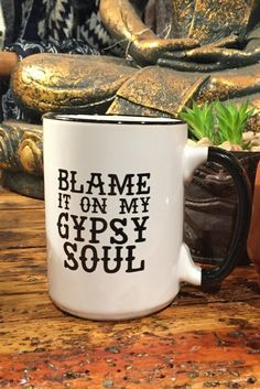Blame it on My Gypsy Soul Mug - old skool style.Made in the USA