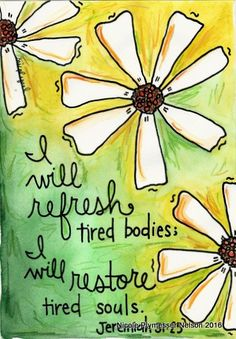 I will refreh tired bodies. I will restore tired souls Jeremiah Bible Verse Art, Bible Verses Quotes, Bible Scriptures, Faith Quotes, Biblical Quotes, Prayer Quotes, Spiritual Quotes, Word Of God, Encouragement