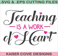 SVG,EPS Cutting File,Teaching Is A Work Of Heart Cut File,Silhouette Cameo File,Cameo SVG, Teacher svg, Teacher eps,cameo design file by KaiserCoveDesigns on Etsy