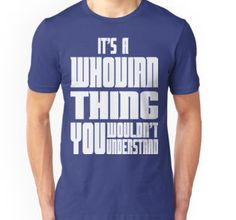 """It's A Whovian Thing You Wouldn't Understand"" T-Shirts & Hoodies by FunSassTees 