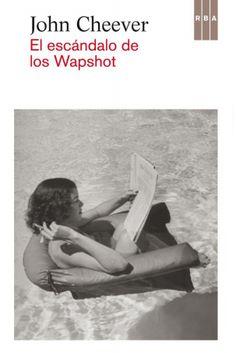 El escándalo de los Wapshot, de John Cheever. John Cheever, New York Style, Ecommerce Hosting, Novels, Reading, Books, Shopping, Fishing Villages, Siblings