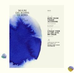 """The Parisian institution """"Le Théâtre des Bouffes du Nord"""" asked us to work on its identity, font, posters and programs.The concept of Colour was the general theme for this year. We used differents mediums to create a chromatic scale, pigments, ink, water…"""
