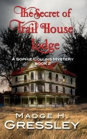 """Read """"The Secret of Trail House Lodge Sophie Collins Mystery, by Madge Gressley available from Rakuten Kobo. An old deserted lodge, an unsolved bank robbery, and a mummified body all lead to a string of mysteries that junior, sup. Sophie Collins, Night Knight, Mummified Body, Christopher Moore, True Vision, Online Book Club, Rainbow Rowell, Quick Reads, Fancy Nancy"""