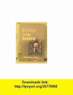 Bones in the Barrow Josephine Bell ,   ,  , ASIN: B000CEBH1U , tutorials , pdf , ebook , torrent , downloads , rapidshare , filesonic , hotfile , megaupload , fileserve