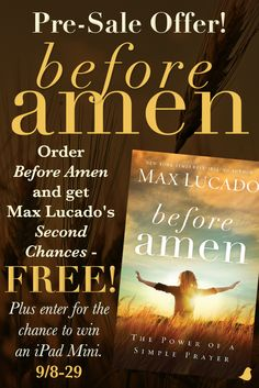"""Before Amen"" is new from Max Lucado. Enter to win an iPad Mini, PLUS pre-order a copy of ""Before Amen"" before 9/29 and get a FREE ebook copy of ""Second Chances."" Click to find out more and enter for a chance to win the iPad Mini!"