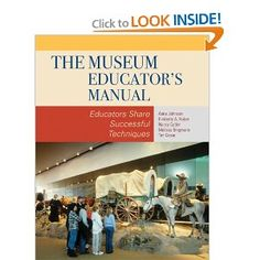 The Museum Educator's Manual: Educators Share Successful Techniques (American Association for State and Local History) #rethinkingthemuseum