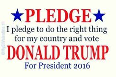 """Vote TRUMP 2016!!.....I DID VOTE FOR TRUMP........AND WE THE PEOPLE HAVE SPOKEN.......AND REMEMBER PEOPLE.....""""ASK NOT WANT YOUR COUNTRY CAN DO FOR YOU, BUT WHAT CAN YOU DO FOR OUR COUNTRY"""""""