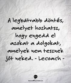 Csak hezitáltam azon, hogy visszamenjek-e m. I was just hesitating if I was going back, I was hesitant for half a year. Some Good Quotes, Quotes To Live By, Positive Life, Positive Thoughts, Words For Girlfriend, Favorite Quotes, Best Quotes, Depression Quotes, Interesting Quotes