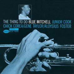 "50 years ago today the underrated trumpeter Blue Mitchell recorded his album ""The Thing To Do"" featuring the 1st appearance by pianist Chick Corea on a Blue Note record. Find it at http://itunes.com/bluenote."