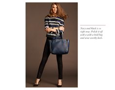 I love Navy and Black!! - ANN TAYLOR'S FALL MUST-HAVE LOOKS