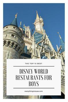 Disney World Tips. The Best Disney World Restaurants for Boys