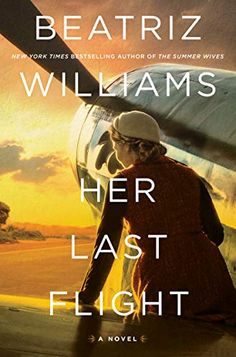 This Chick Read: Her Last Flight by Beatriz Williams New Books, Good Books, Books To Read, Amazing Books, Reading Lists, Book Lists, Reading Nooks, Best Historical Fiction, Kindle