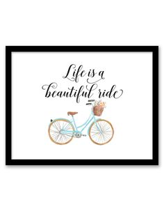 Download and print this Life is a Beautiful Ride free printable wall art for your home or office!