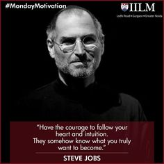 """""""Have the courage to follow your heart and intuition. They somehow know what you truly want to become."""".... #SteveJobs #motivationalquotes #inspirationalquotes #quotes #BusinessQuotes #QuotesByIILM"""
