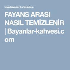 FAYANS ARASI NASIL TEMİZLENİR | Bayanlar-kahvesi.com