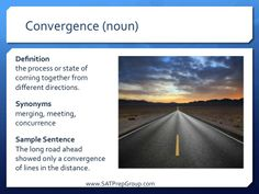 Word of the Day CONVERGENCE (noun)! Download this vocabulary flashcard to help you study for the SAT or ACT from www.SATPrepGroup.com