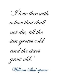 ♔ 'I love thee with a love that shall not die... ~ by William Shakespeare