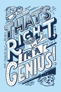 I'm a genius!