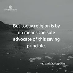 But today religion is by no means the sole advocate of this saving principle. #12and12 #StepFive